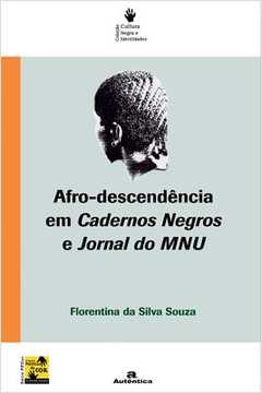 Afro Descendência Em Cadernos Negros e Jornal do Mnu