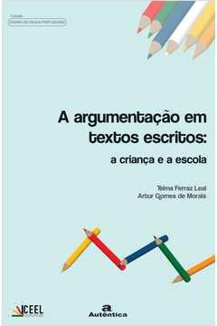 A Argumentacao Em Textos Escritos a Crianca e a Escola