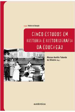 Cinco Estudos Em Historiografia Da Educacao