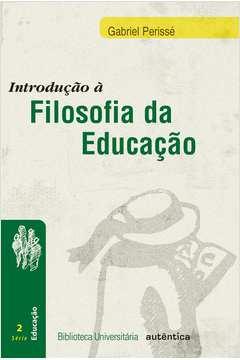 Introdução À Filosofia da Educação - Coleção Biblioteca Universitária