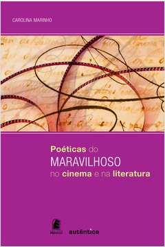 Poeticas do Maravilhoso no Cinema e na Literatura