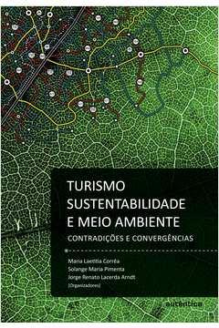 Turismo, Sustentabilidade e Meio Ambiente: Contradições E...