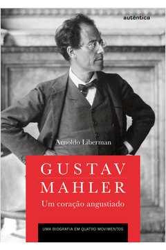 Gustav Mahler: Um Coração Angustiado