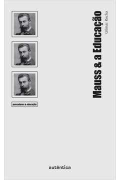 Mauss & a Educação - Col. Pensadores & Educação