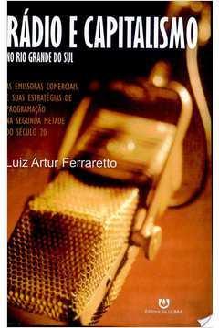Radio e Capitalismo no Rio Grande do Sul