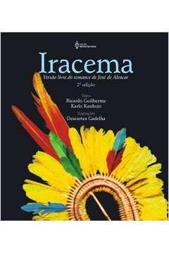 Iracema: Versão Livre do Romance de José de Alencar
