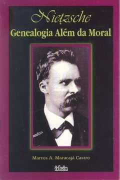 Nietzsche - Genealogia Alem Da Moral