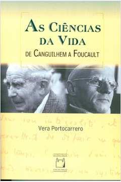As Ciencias da Vida de Canguilhem a Foucault