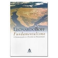 Fundamentalismo - A Globalizacao E O Futuro Da Humanidade