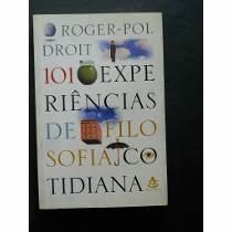101 Experiências De Filosofia Cotidiana