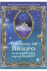 O Manual Do Bruxo - Um Dicionario Do Mundo Magico De Harry Potter