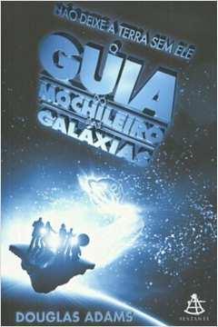 O Guia do Mochileiro das Galáxias - Série o Mochileiro das Galáxias - Vol. 1