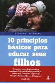 10 Princípios Básicos Para Educar Seus Filhos