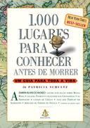 1000 Lugares Para Conhecer Antes De Morrer - Um Guia Para Toda A Vida