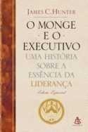 O Monge E O Executivo - Uma Historia Sobre A Essencia Da Lideranca