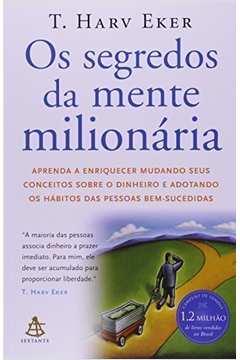 Os Segredos da Mente Milionária: Aprenda a Enriquecer Mudando Conceito