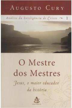 O Mestre dos Mestres - Jesus o Maior Educador da História