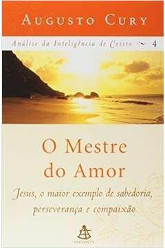 O Mestre do Amor Vol. 4 - Analise da Inteligencia de Cristo.