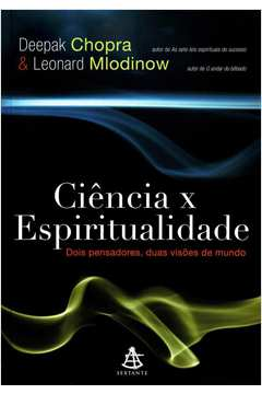 Ciência x Espiritualidade - Dois Pensadores, Duas Visões de Mundo