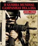 Ii Guerra Mundial - Campanhas Dia A Dia