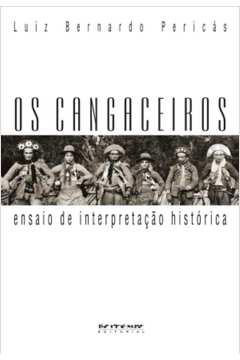 CANGACEIROS, OS - ENSAIO DE INTERPRETACAO HIST
