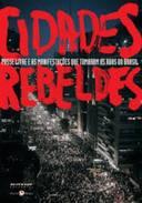 CIDADES REBELDES - PASSE LIVRE E AS MANIFESTACOES