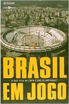 Brasil em Jogo. O que Fica da Copa e das Olimpíadas?