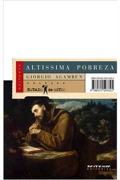 Altíssima pobreza : regras monásticas e forma de vida [Homo Sacer, IV, 1]