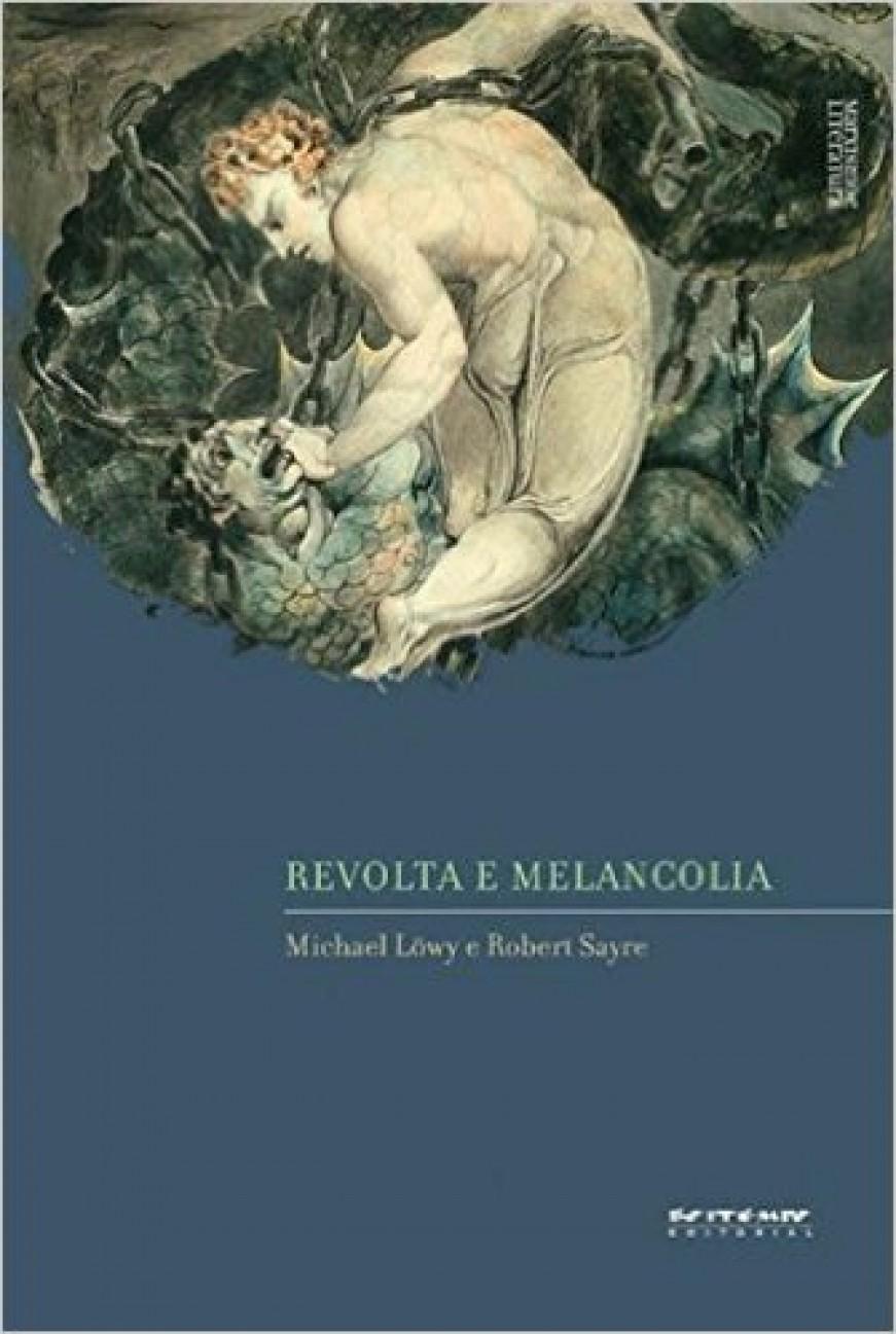 REVOLTA E MELANCOLIA