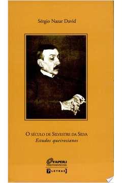 Seculo de Silvestre da Silva, O: Estudos Queirosianos - vol 2 - 2007