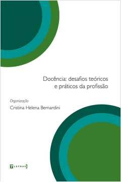 Docência: Desafios Teóricos e Práticos da Profissão