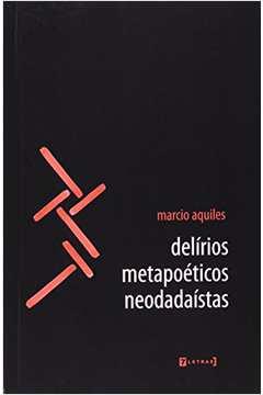 Delirios Metapoeticos Neodadaistas