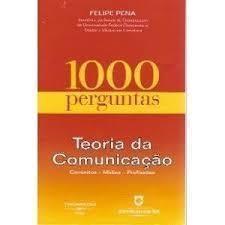 Teoria da Comunicação - Conceitos, Mídias e Profissões - 1000 Perguntas