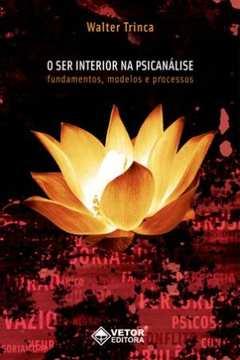 O Ser Interior na Psicanalise: Fundamentos, Modelos e Processos