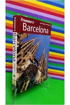 frommers barcelona - guia completo de viagem