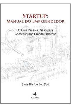 Livro: startup manual do empreendedor steve blank e bob dorf.