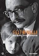 Feltrinelli-editor, Aristocrata e Subversivo