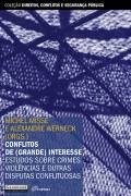 Conflitos de Grande Interesse Estudos Sobre Crimes Violencias e Outras Disputas Conflituosas