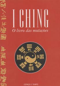 I CHING - O LIVRO DAS MUTACOES