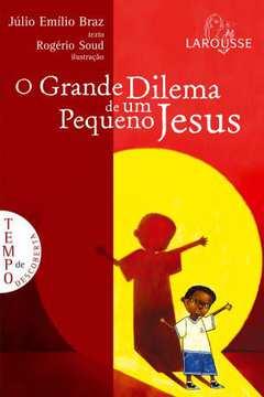 Grande Dilema de Um Pequeno Jesus, O