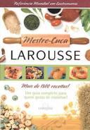 Mestre - Cuca Larousse - Mais de 1800 Receitas!