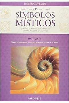 Simbolos Misticos, Os - Simbolos Esotericos Magicos Do Mundo Natural E De Poder V.02
