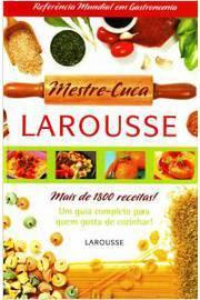 Mestre-Cuca Larousse - Mais De 1800 Receitas
