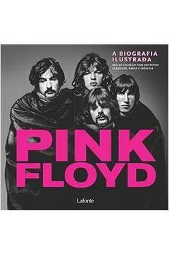 Pink Floyd a Biografia Ilustrada / Inclui Coleção Com 200 Fotos Cláss