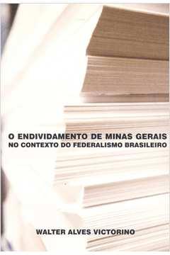 O Endividamento de Minas Gerais no Contexto do Federalismo Brasileiro
