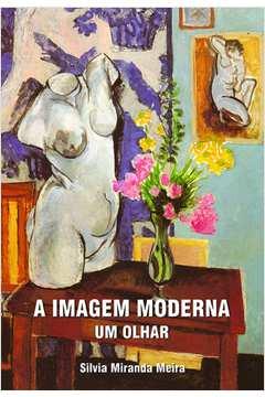 Imagem Moderna, A: Um Olhar