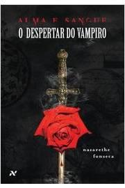 Alma e Sangue - o Despertar do Vampiro. C