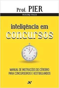 Inteligência em Concursos: Manual de Instruções do Cérebro Para Concurseiros e Vestibulandos - Vol.5