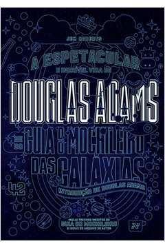 A Espetacular e Incrível Vida de Douglas Adams e do Guia do Mochileiro das Galáxias