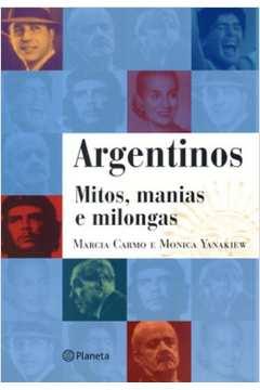 Argentinos - Mitos, Manias E Milongas